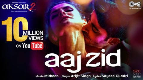 Aaj Zid Song from Aksar 2 ft Zareen Khan, Gautam Rode