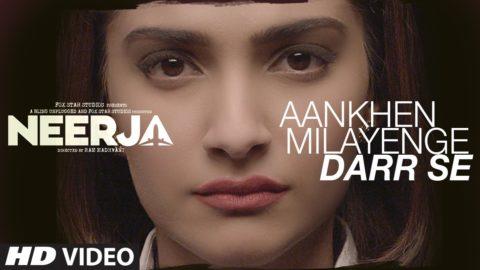 Aankhen Milayenge Darr Se Song  from Neerja ft Sonam Kapoor