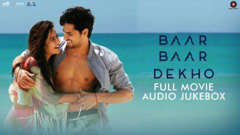Baar Baar Dekho Full  Songs Jukebox starring Sidharth Malhotra, Katrina Kaif