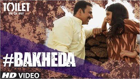 Bakheda Song from Toilet- Ek Prem Katha ft Akshay Kumar, Bhumi Pednekar