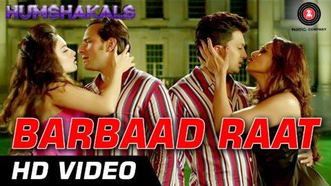 Barbaad Raat Song – Humshakals