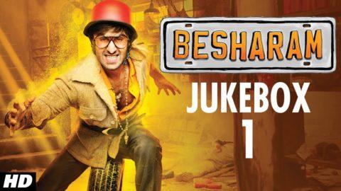 Besharam Full Songs Jukebox