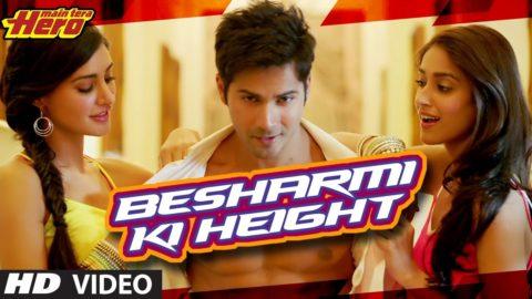 Besharmi Ki Height Song – Main Tera Hero