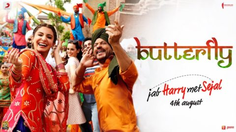 Butterfly Song from Jab Harry Met Sejal ft Shah Rukh Khan, Anushka Sharma