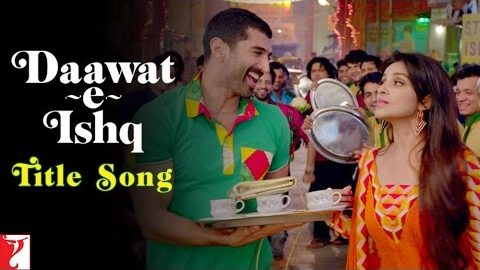 Daawat-e-Ishq Title Song