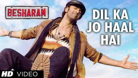 Dil Ka Jo Haal Hai Song – Besharam