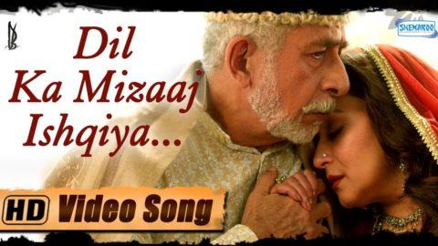 Dil Ka Mizaaj Ishqiya Song – Dedh Ishqiya
