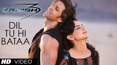 Dil Tu Hi Bataa Song – Krrish 3