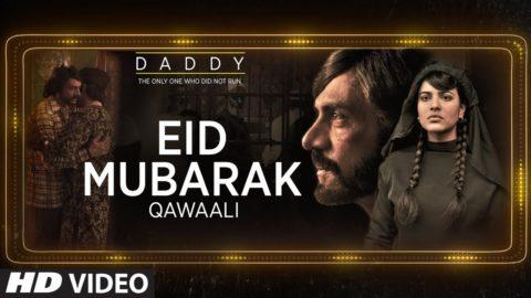 Eid Mubarak Song from Daddy ft Arjun Rampal, Aishwarya Rajesh