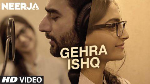 Gehra Ishq Song from Neerja ft Sonam Kapoor, Shekhar Ravjiani