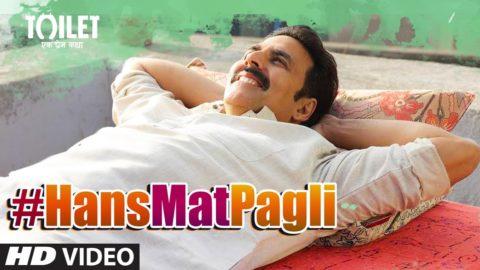 Hans Mat Pagli Song from Toilet- Ek Prem Katha ft Akshay Kumar, Bhumi Pednekar