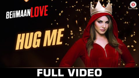 Hug Me Song from Beiimaan Love ft Sunny Leone