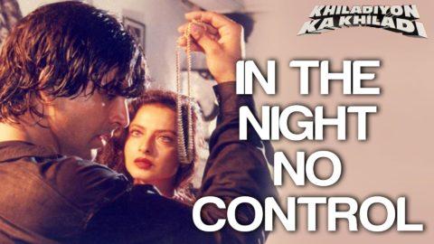 In The Night No Control from Khiladiyon Ka Khiladi Copied