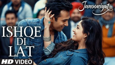 Ishqe Di Lat Song from Junooniyat ft Pulkit Samrat, Yami Gautam