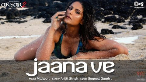 Jaana Ve Song from Aksar 2 ft Zareen Khan