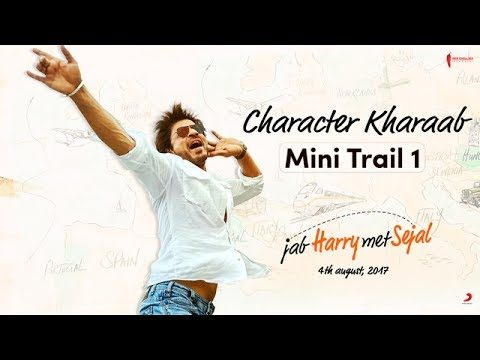 Jab Harry Met Sejal Mini Trails
