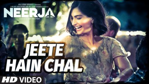 Jeete Hai Chal Song from Neerja ft Sonam Kapoor