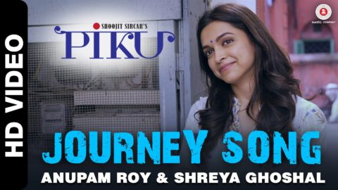 Journey Song From Piku ft Amitabh Bachchan, Irfan Khan & Deepika Padukone
