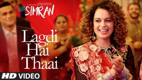 Lagdi Hai Thaai Song from Simran ft Kangana Ranaut