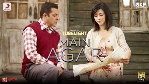 Main Agar Song from Tubelight ft Salman Khan