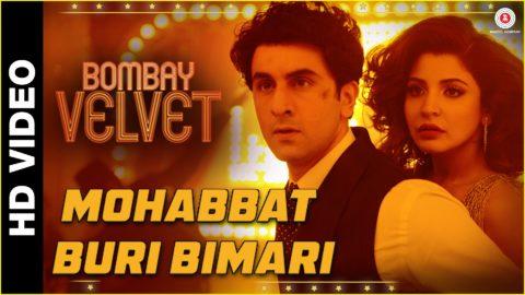 Mohabbat Buri Bimari Song from Bombay Velvet ft Ranbir, Anushka
