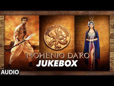 Mohenjo Daro Full Songs Jukebox starring Hrithik Roshan, Pooja Hegde