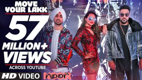 Move Your Lakk Song from Noor ft Sonakshi Sinha, Diljit Dosanjh