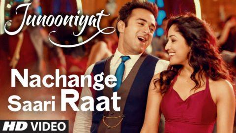 Nachange Saari Raat Song from Junooniyat ft Pulkit Samrat, Yami Gautam