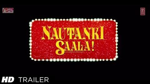 Nautanki Saala Theatrical Trailer