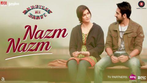 Nazm Nazm Song from Bareilly Ki Barfi ft Kriti Sanon, Ayushmann Khurrana