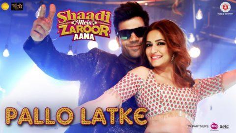 Pallo Latke Song from Shaadi Mein Zaroor Aana ft Rajkummar Rao, Kriti Kharbanda