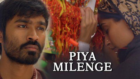 Piya Milenge Song – Raanjhanaa