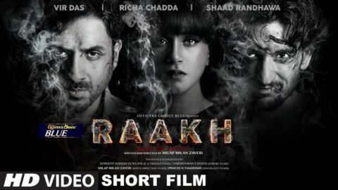 Raakh Short Film starring Vir Das, Richa Chadha, Shaad Randhawa