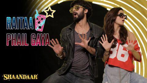 Raitaa Phail Gaya Song from Shaandaar featuring Shahid Kapoor, Alia Bhatt