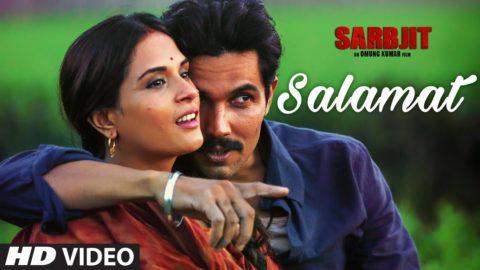 Salamat Song  from Sarbjit ft Randeep Hooda, Richa Chadda