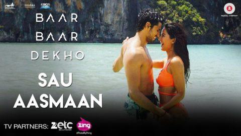 Sau Aasmaan Song from Baar Baar Dekho ft Sidharth Malhotra, Katrina Kaif