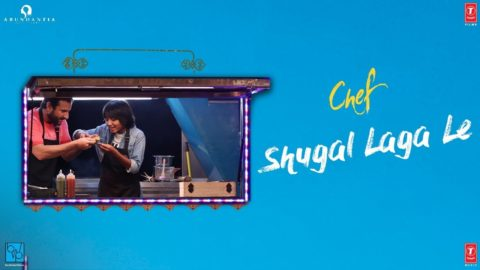Shugal Laga Le Song from Chef ft Saif Ali Khan