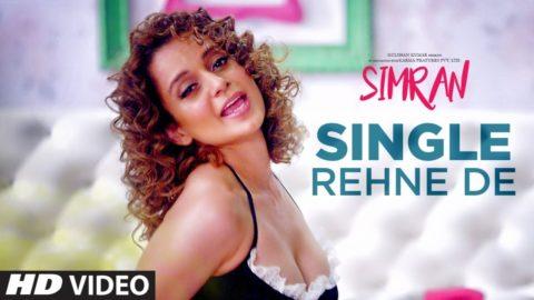 Single Rehne De Song from Simran ft Kangana Ranaut