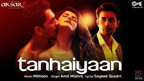Tanhaiyaan Song from Aksar 2 ft Zareen Khan, Abhinav Shukla