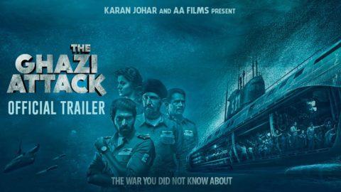 The Ghazi Attack Official Trailer starring Rana Daggubati, Taapsee Pannu, Kay Kay Menon