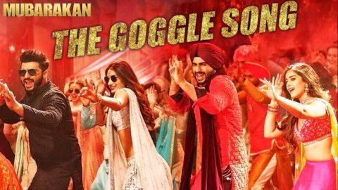 The Goggle Song from Mubarakan ft Anil Kapoor, Arjun Kapoor, Ileana D'Cruz, Athiya Shetty