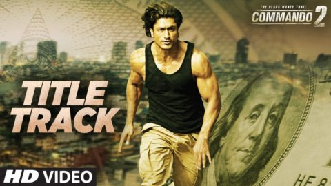 Title Song from Commando 2 ft Vidyut Jammwal, Adah Sharma, Esha Gupta
