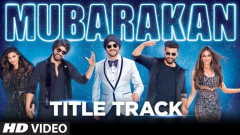 Title Song from Mubarakan ft Anil Kapoor, Arjun Kapoor, Ileana D'Cruz, Athiya Shetty