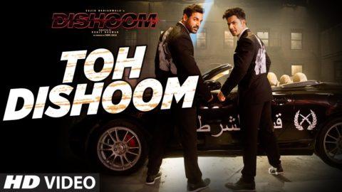 Toh Dishoom Song from Dishoom ft John Abraham, Varun Dhawan