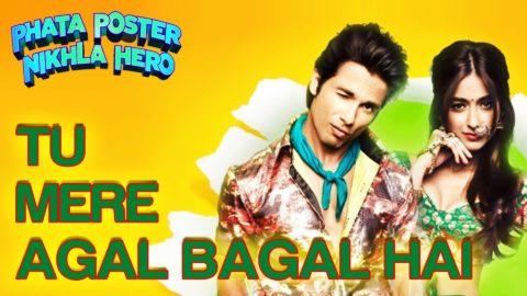 Tu Mere Agal Bagal Hai Song – Phata Poster Nikhla Hero