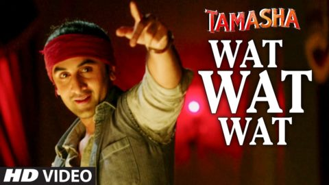 Wat Wat Wat Song from Tamasha ft Ranbir Kapoor, Deepika Padukone