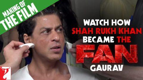 Watch How Shah Rukh Khan Became The FAN – GAURAV