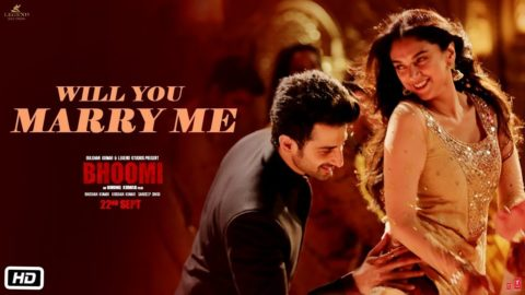 Will You Marry Me Song from Bhoomi ft Aditi Rao Hydari, Sidhant Gupta
